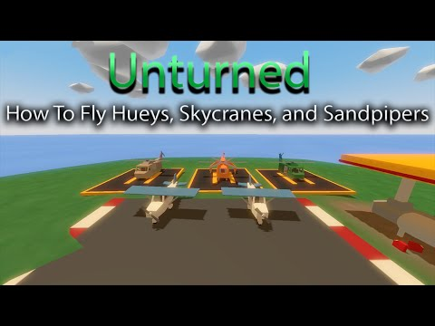 Unturned| How to Fly Airplanes and Helicopter LIKE A PRO!