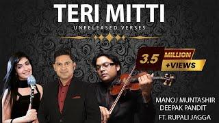 Teri Mitti Song | Unreleased Verses |