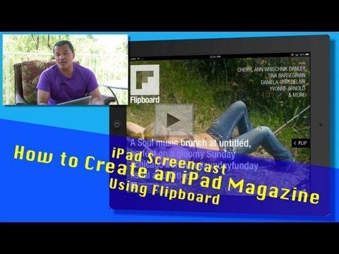 iPad Screencast - How to create an iPad magazine using Flipboard