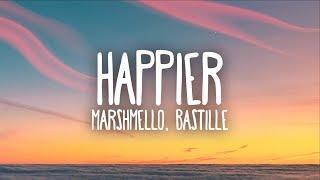 Marshmello Bastille  Happier Lyrics