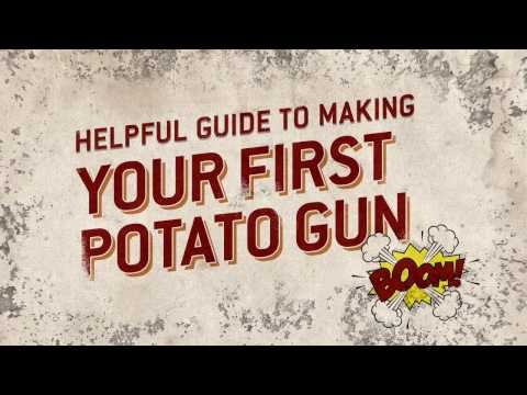 Helpful Guide to Making Your First Potato Gun