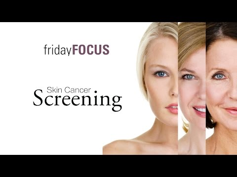 """Friday Focus EP:28 """"Skin Cancer Screening Forms"""