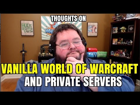 Thoughts on Blizzard, Wow, and Private Servers