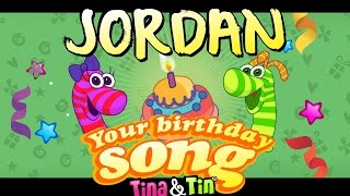 Tina&Tin Happy Birthday JORDAN (Personalized Songs For Kids) #PersonalizedSongs