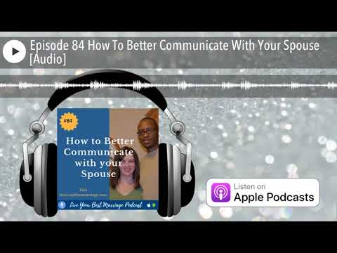 Episode 84 How To Better Communicate With Your Spouse [Audio]