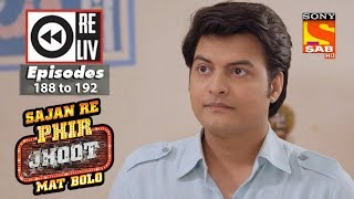 Weekly Reliv - Sajan Re Phir Jhoot Mat Bolo - 12th Feb  to 16th Feb 2018 - Episode 188 to 192