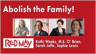 Abolish The Family!