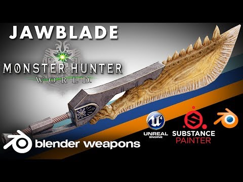 Monster Hunter - Jawblade - BLENDER WEAPONS (Blender - Substance - Unreal)