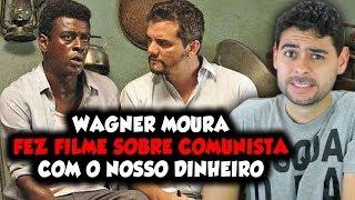 Wagner Moura fez filme sobre COMUNISTA com NOSSO DINHEIRO. Assim não dá!!!