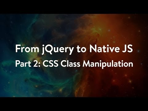 From jQuery to Native JavaScript - Part 2: CSS Class Manipulation