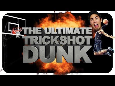 The Ultimate Trickshot Dunk!