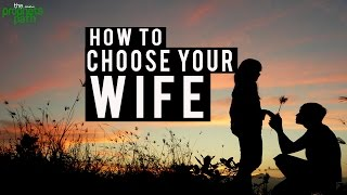 How To Choose Your Wife