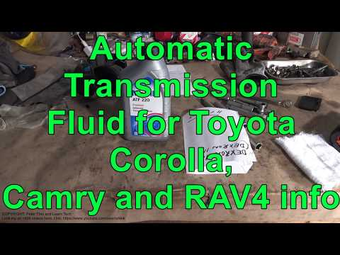 Good Automatic Transmission Fluid for: Toyota Corolla, Camry, RAV4 Years 1995 to 2010