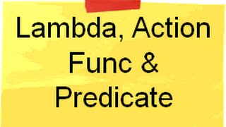 c# (Csharp) :- What is Lambda expressions , Action , Func and Predicate ?