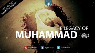 The Legacy of Muhammad (ﷺ) - FREE EVENT - Muiz Bukhary