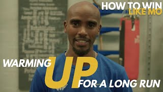 Warming Up For a Long Run | How to Win Like Mo