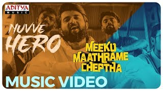 Nuvve Hero Music Video   Meeku Maathrame Cheptha   Vijay Devarakonda  Tharun Bhascker Vani Bhojan