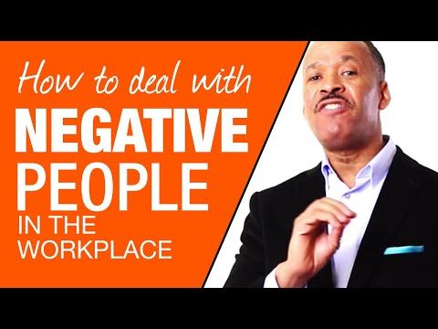 Dealing With Negative People In The Workplace