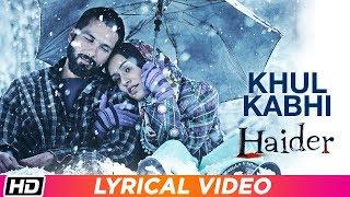 Khul Kabhi    Lyrical Video  Arijit Singh  Haider  Vishal Bhardwaj  Shahid Kapoor  Shraddha Kapoor