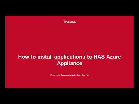 How to Install Applications on Microsoft Azure Appliance in Parallels RAS