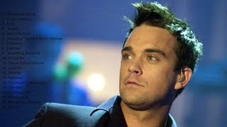 Robbie Williams Playlist Top 20 The Best Songs of All Time Before 2016