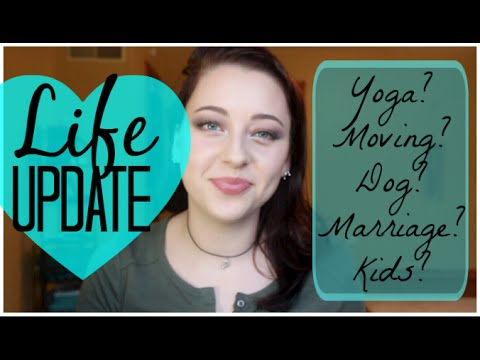 LIFE UPDATE: Yoga, Moving, Dogs, Marriage, Kids!!
