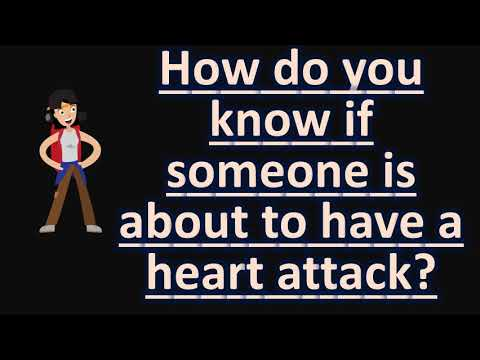 How do you know if someone is about to have a heart attack ?  | BEST Health FAQS
