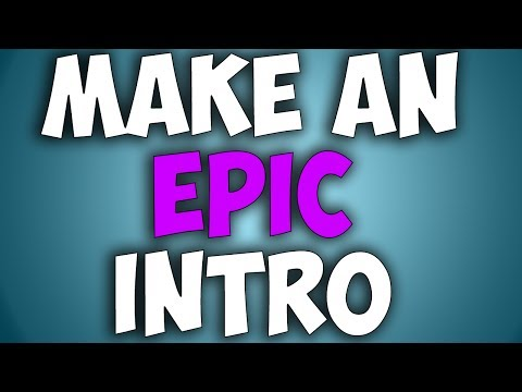 How To Make An EPIC Intro Easily! (2017)