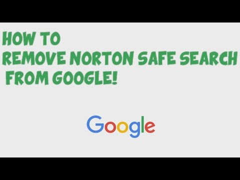 How to Remove Norton Safe Search from Google!