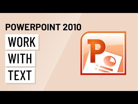 PowerPoint 2010: Working With Text