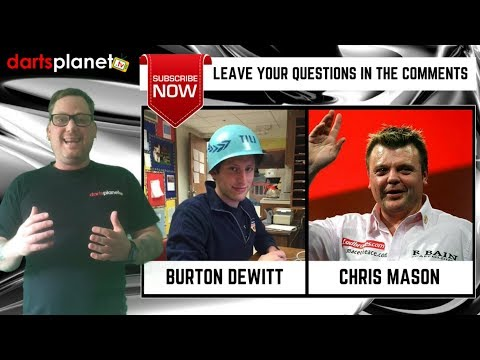 HAVE YOU GOT ANY QUESTIONS FOR BURTON DEWITT OR CHRIS MASON?