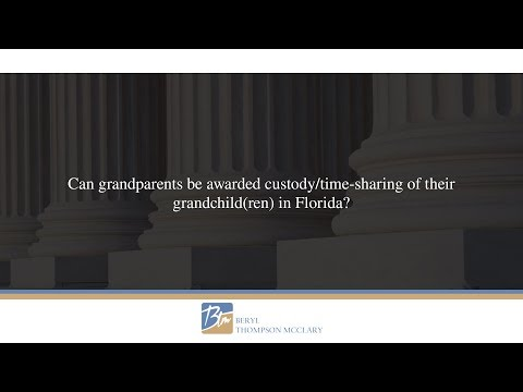 Can grandparents be awarded custody/time-sharing of their grandchild(ren)...