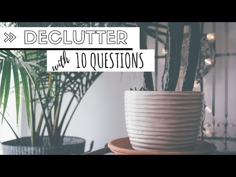 DECLUTTER YOUR LIFE » 10 questions to ask yourself