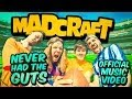 Madcraft Never Had The Guts Official Music Video