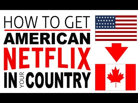 How To Get American Netflix In Canada