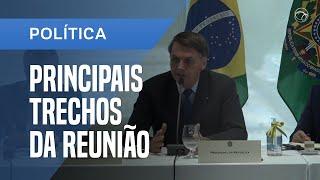 DECLARAÇÕES DE BOLSONARO, ATAQUE DE WEINTRAUB AO STF: PRINCIPAIS TRECHOS DA REUNIÃO MINISTERIAL