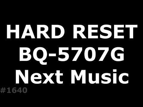 Hard Reset BQ 5707G Next Music