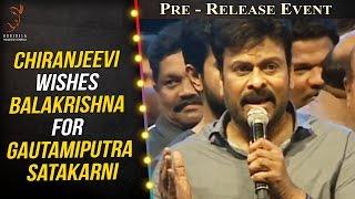 Chiranjeevi Wishes Balakrishna For Gautamiputra Satakarni @ Pre Release Event