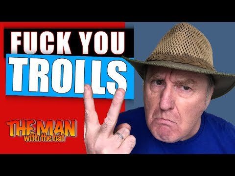 TROLLS. GET OFF YOUR ARSES AND UP YOURS!