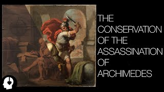 The Conservation of The Assassination of Archimedes ASMR Version