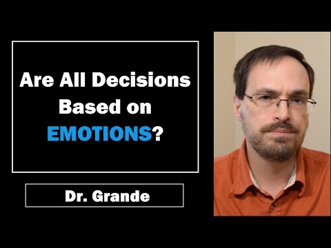 Are All Decisions Based on Emotions? | Emotion vs. Cognition in Decision-making