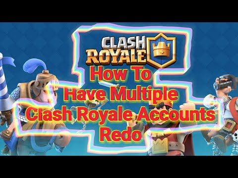 How To Have Multiple Accounts On Clash Royale Redo!