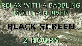 Relaxing Next to A Babbling Mountain River (2 hours)