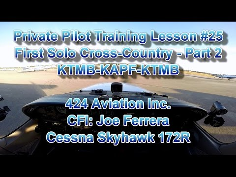 Private Pilot Flight Training, Lesson #25 - Part 2: First Solo Cross-Country KTMB-KAPF-KTMB