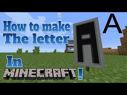 HOW TO MAKE THE LETTER *A* IN MINECRAFT!