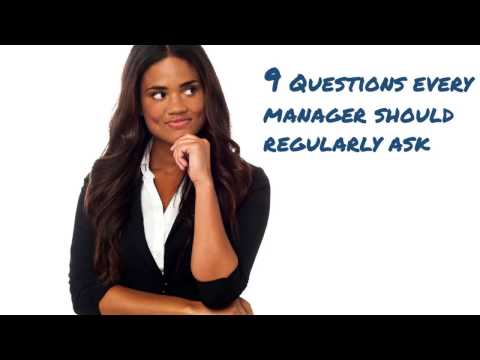 The top nine questions every manager should regularly ask.