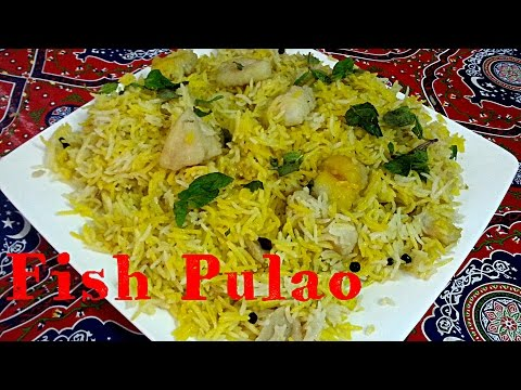 Fish Pulao | How To Make Fish Pulao | Fish Rice Recipe by Desi Chef