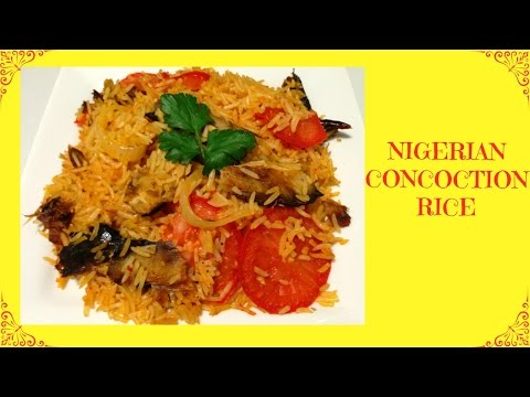 How to Make Nigerian Concoction Rice