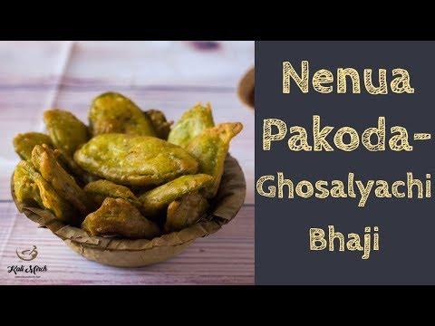 Ghosalyachi Bhaji-Nenua Pakoda-Turai Pakoda-Kalimirchbysmita-Ep302