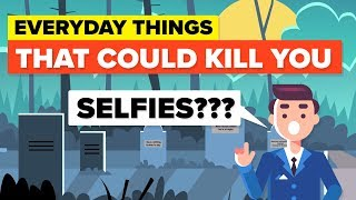 These Everyday Things Might One Day Kill You